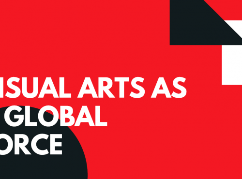 Visual Arts as a Global Force